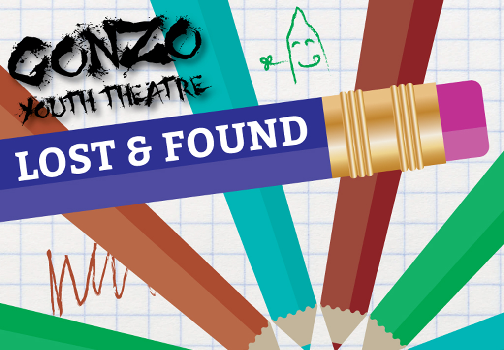 Lost & Found | Gonzo Youth Theatre